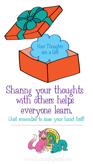 Sharing your thoughts with others helps everyone to learn.